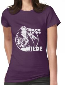 Born to be Wilde Womens Fitted T-Shirt