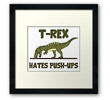 Tyrannosaurus Rex Dinosaur Hates Push Ups Framed Print