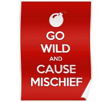 Keep Calm - Cause Mischief Poster