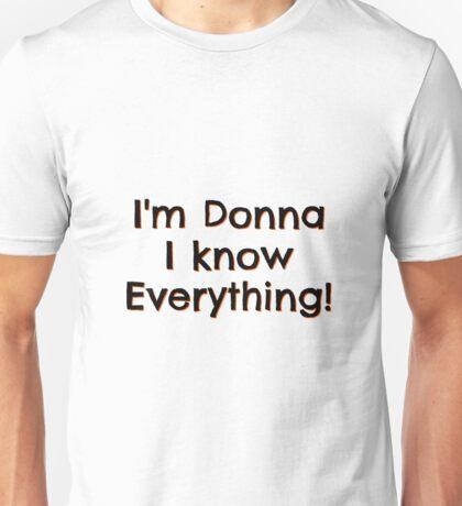 I am donna i know everything! Unisex T-Shirt