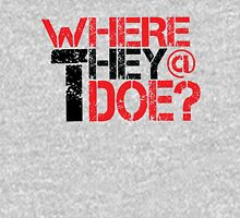 Where They at Though ? Unisex T-Shirt