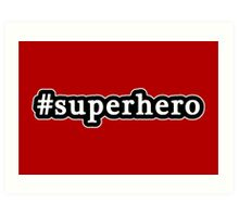 Superhero - Hashtag - Black & White Art Print