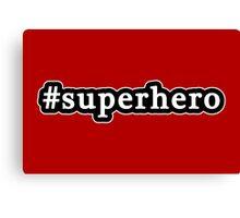 Superhero - Hashtag - Black & White Canvas Print