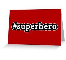 Superhero - Hashtag - Black & White Greeting Card