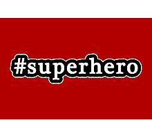 Superhero - Hashtag - Black & White Photographic Print