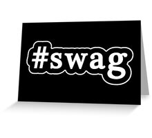 Swag - Hashtag - Black & White Greeting Card