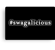 Swagalicious - Swag - Hashtag - Black & White Canvas Print