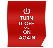 Keep Calm - Turn It Off and On Again Poster