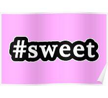 Sweet - Hashtag - Black & White Poster