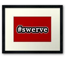 Swerve - Hashtag - Black & White Framed Print