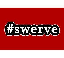 Swerve - Hashtag - Black & White Photographic Print