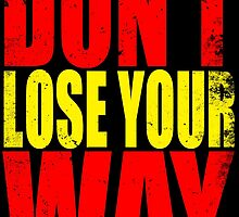 Don't Loose Your Way (Kill La Kill) by Penelope Barbalios