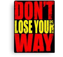 Don't Loose Your Way (Kill La Kill) Canvas Print