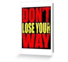 Don't Loose Your Way (Kill La Kill) Greeting Card