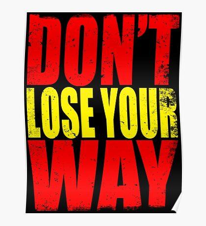 Don't Loose Your Way (Kill La Kill) Poster