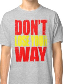 Don't Loose Your Way (Kill La Kill) Classic T-Shirt