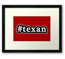 Texan - Hashtag - Black & White Framed Print