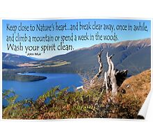 Keep close to Nature's Heart...Wash your spirit clean (John Muir) Poster