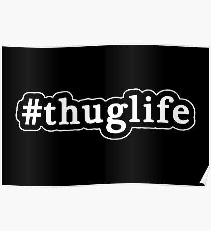 Thug Life - Hashtag - Black & White Poster