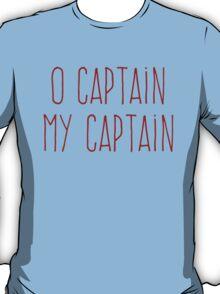 O Captain, My Captain (Handwriting Red) T-Shirt