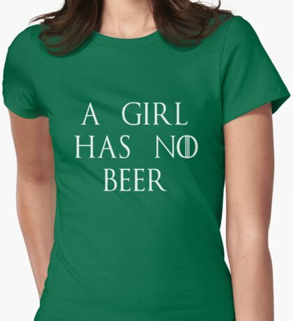 A Girl Has No Beer Womens Fitted T-Shirt