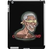 CREEPIN' AROUND iPad Case/Skin