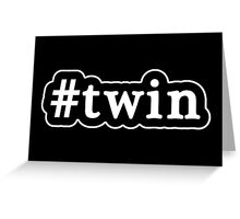 Twin - Hashtag - Black & White Greeting Card