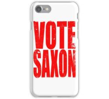 VOTE SAXON (the Master) iPhone Case/Skin