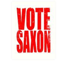 VOTE SAXON (the Master) Art Print