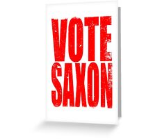 VOTE SAXON (the Master) Greeting Card