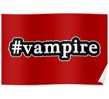 Vampire - Hashtag - Black & White Poster