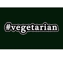 Vegetarian - Hashtag - Black & White Photographic Print