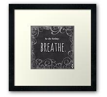 breathe Framed Print