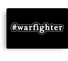 Warfighter - Hashtag - Black & White Canvas Print