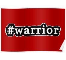 Warrior - Hashtag - Black & White Poster