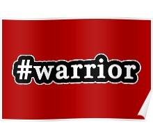 Warrior - Hashtag - Black & White Poster
