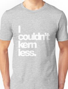 I couldn't kern less. Unisex T-Shirt