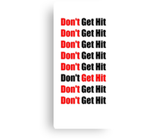 Don't Get Hit  (Isai) - Red/Black Canvas Print