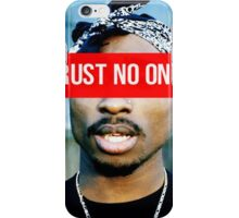 2PAC Trust No One Supreme SALE! iPhone Case/Skin