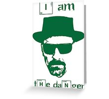 Breaking Bad - I am the danger Greeting Card