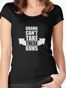 Barack Obama Can't Take These Guns Women's Fitted Scoop T-Shirt