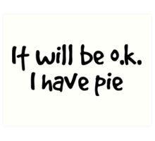 it will be ok. I have pie. Art Print