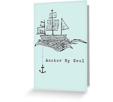 Anchor My Soul Greeting Card