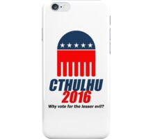 Cthulhu 2016 - why vote for the LESSER evil? iPhone Case/Skin