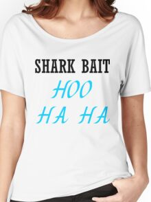 SHARK BAIT HOO HA HA Women's Relaxed Fit T-Shirt