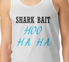 SHARK BAIT HOO HA HA Tank Top