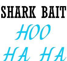 SHARK BAIT HOO HA HA by Divertions