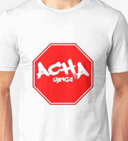 Acha Ujinga (Stop Tripping) Unisex T-Shirt