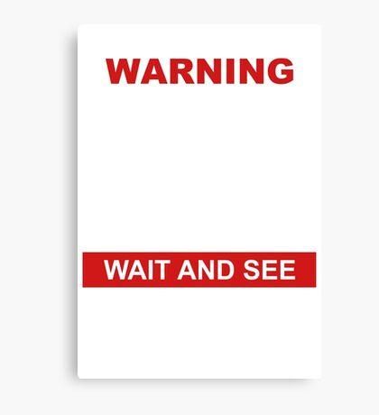 WARNING COUPONING PROGRESS EXCEPTDELAYS Canvas Print