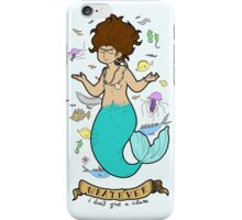 Whatever; I Don't Give a Clam iPhone Case/Skin